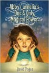 Abby Carnelia's One and Only Magical Power - David Pogue