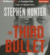 The Third Bullet - Stephen Hunter, Buck Schirner