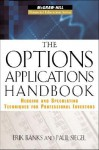 The Options Applications Handbook: Hedging and Speculating Techniques for Professional Investors (McGraw-Hill Financial Education Series) - Erik Banks, Paul Siegel