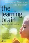 The Learning Brain: Lessons for Education - Sarah-Jayne Blakemore, Uta Frith