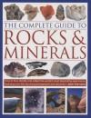 The Complete Guide to Rocks & Minerals - John Farndon