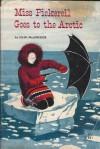 Miss Pickerell Goes to the Arctic - Ellen MacGregor, Paul Galdone