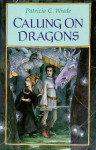 Calling on Dragons - Patricia C. Wrede, Trina Schart Hyman