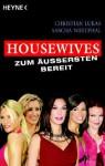 Housewives - zum Äußersten bereit : [Roman] - Christian Lukas, Sascha Westphal