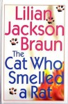 The Cat Who Smelled a Rat (Cat Who..., #23) - Lilian Jackson Braun