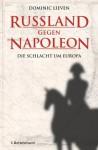 Russland gegen Napoleon: Die Schlacht um Europa (German Edition) - Dominic Lieven, Helmut Ettinger