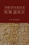 The Evidence for Jesus - R.T. France