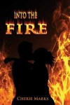 Into the Fire - Cherie Marks