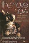 The Novel Now: Contemporary British Fiction - Richard Bradford