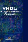 VHDL: A Logic Synthesis Approach - Simon Jones, S. Jones