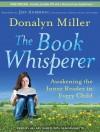 The Book Whisperer: Awakening the Inner Reader in Every Child - Donalyn Miller, Hillary Huber, Sean Runnette