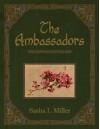 The Ambassadors - Sasha L. Miller