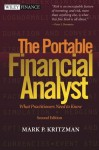 The Portable Financial Analyst: What Practitioners Need to Know, 2nd Edition - Mark P. Kritzman
