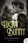 Lucky Bunny: A Novel - Jill Dawson