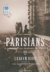 Parisians: An Adventure History of Paris - Graham Robb, Simon Vance