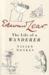Edward Lear: The Life of a Wanderer - Vivien Noakes