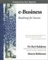 E-Business: Roadmap for Success (Addison-Wesley Information Technology Series) - Don Tapscott, Ravi Kalakota, Marcia Robinson
