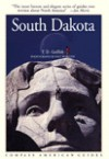 Compass American Guides: South Dakota, 3rd Edition - T.D. Griffith