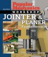 Popular Mechanics Workshop: Jointer & Planer Fundamentals: The Complete Guide - Rick Peters, Popular Mechanics Magazine