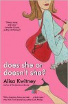 Does She or Doesn't She? - Alisa Kwitney