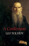A Confession - Leo Tolstoy, Aylmer Maude