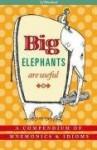 Big Elephants Are Useful: A Compendium of Mnemonics & Idioms - S.J. Hartland, Heather Morris, Del Thorpe
