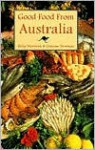 Good Food from Australia: A Hippocrene Original Cookbook - Graeme Newman, Betsy Newman