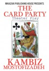 The Card Party; Theater Play: The Fight for Position - J.R. Planche, Kambiz Mostofizadeh