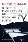 O Big Sur e as Laranjas de Jerónimo Bosch - Henry Miller