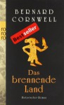 Das brennende Land (The Saxon Stories, #5) - Karolina Fell, Bernard Cornwell