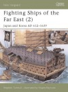 Fighting Ships of the Far East (2): Japan and Korea AD 612-1639: Japan and Korea AD 612-1639 v. 2 - Stephen Turnbull, Wayne Reynolds