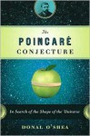 The Poincare Conjecture: In Search of the Shape of the Universe - Donal O'Shea