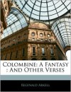 Colombine: A Fantasy: And Other Verses - Reginald Arkell