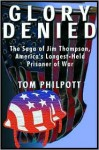 Glory Denied: The Saga of Jim Thompson, America's Longest-Held Prisoner {Unabridged Audio} - Tom Philpott, Michael Prichard