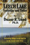 Leech Lake: Yesterday and Today - Duane R. Lund