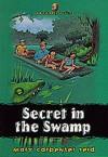 Secret in the Swamp - Mary Carpenter Reid