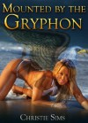 Mounted by the Gryphon (Gryphon Erotica) - Christie Sims, Alara Branwen
