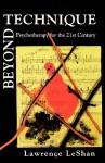 Beyond Technique - Lawrence LeShan