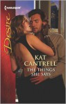 The Things She Says - Kat Cantrell