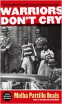 Warriors Don't Cry: The Searing Memoir of the Battle to Integrate Little Rock's Central High - Melba Pattillo Beals
