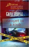 Caught In A Bind (Amhearst Mystery #3) - Gayle Roper