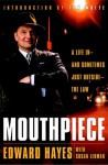 Mouthpiece: A Life in -- and Sometimes Just Outside -- the Law - Edward Hayes, Susan Lehman, Tom Wolfe