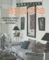 Creative Spaces: Inspired Homes and Creative Interiors - Geraldine James