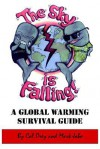 The Sky Is Falling!: A Global Warming Survival Guide - Cal Orey