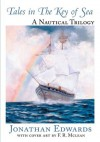 Tales in The Key of Sea: A Nautical Trilogy - Jonathan Edwards