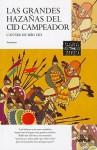 Las Grandes Hazanas del Cid Campeador/A Proposito de del Cantar de Mio Cid - Anonymous, Martín de Riquer, Matthew Bailey