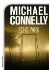 Echo Park (Bestseller (roca)) (Spanish Edition) - Michael Connelly, Javier Guerrero