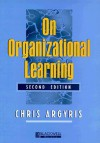 On Organizational Learning - Chris Argyris