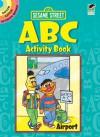 Sesame Street ABC Activity Book - Sesame Street