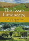 The Essex Landscape: A Study of its form and history - John Hunter
